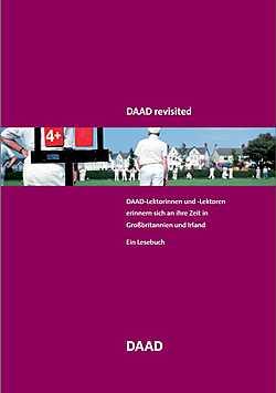 FLB: Lesebuch - DAAD revisited. DAAD-Lektorinnen und -Lektoren erinnern sich an ihre Zeit in Großbritannien und Irland. Ein Lesebuch. Bonn 2005.